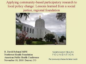 Applying communitybased participatory research to local policy change