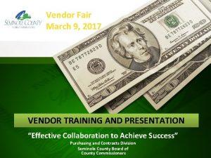 Vendor Fair March 9 2017 VENDOR TRAINING AND