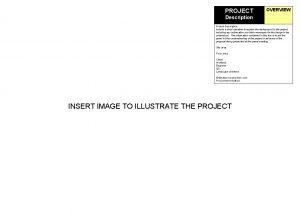 PROJECT OVERVIEW Description Project Description Include a short