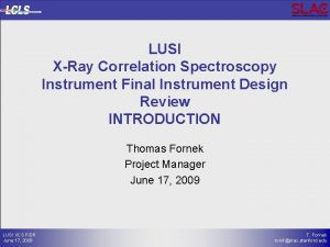 LUSI XRay Correlation Spectroscopy Instrument Final Instrument Design