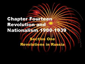Chapter Fourteen Revolution and Nationalism 1900 1939 Section