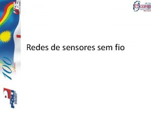 Redes de sensores sem fio Redes de sensores