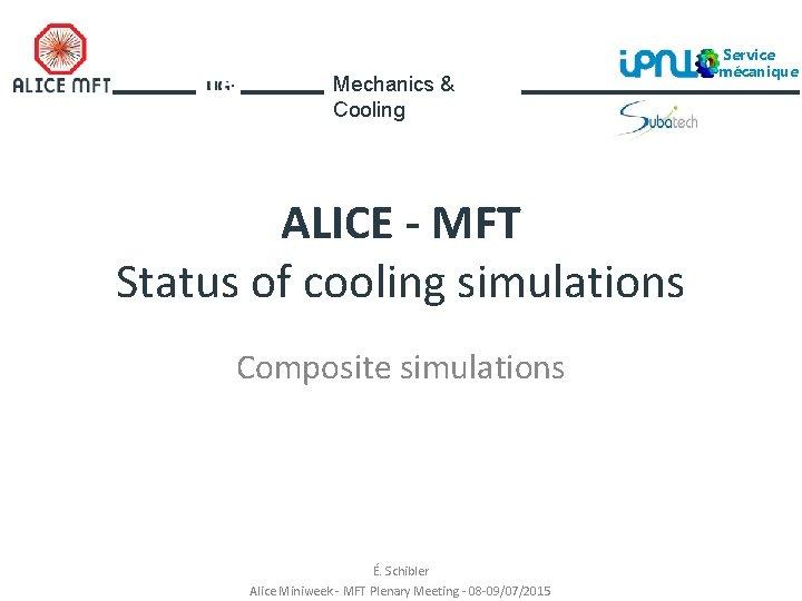 Mechanics Cooling ALICE MFT Status of cooling simulations