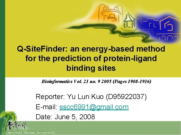 QSite Finder an energybased method for the prediction