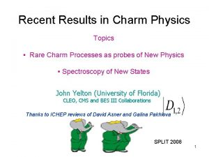 Recent Results in Charm Physics Topics Rare Charm