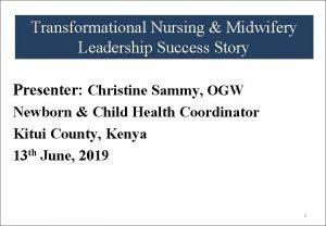 Transformational Nursing Midwifery Leadership Success Story QUALITY Presenter