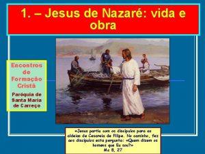 1 Jesus de Nazar vida e obra Encontros