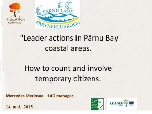 Leader actions in Prnu Bay coastal areas How