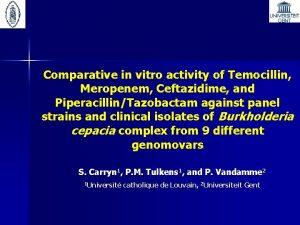 Comparative in vitro activity of Temocillin Meropenem Ceftazidime