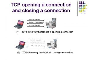 TCP opening a connection and closing a connection