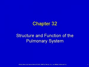 Chapter 32 Structure and Function of the Pulmonary