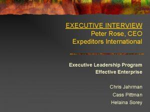 EXECUTIVE INTERVIEW Peter Rose CEO Expeditors International Executive