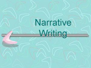 Narrative Writing What is Narrative Writing A narrative