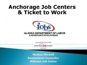 Anchorage Job Centers Ticket to Work Melissa Mitchell