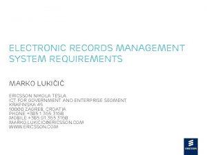 Electronic Records Management System Requirements Marko Lukii Ericsson