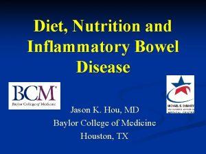 Diet Nutrition and Inflammatory Bowel Disease Jason K
