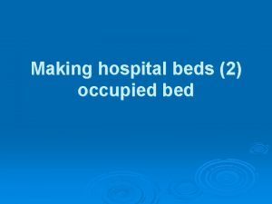 Making hospital beds 2 occupied bed Hospital bed