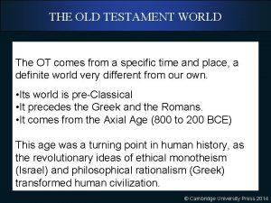 THE OLD TESTAMENT WORLD The OT comes from