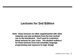 Lectures for 2 nd Edition Note these lectures