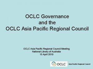 OCLC Governance and the OCLC Asia Pacific Regional