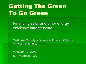 Getting The Green To Go Green Financing solar