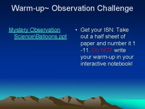 Warmup Observation Challenge Mystery Observation ScienceBalloons ppt Get