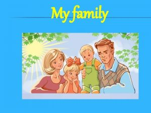 My family Complete the claster grandparents relatives family