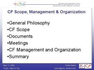 CF Scope Management Organization General Philosophy CF Scope