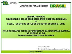 Ministrio de Minas e Energia MINISTRIO DE MINAS