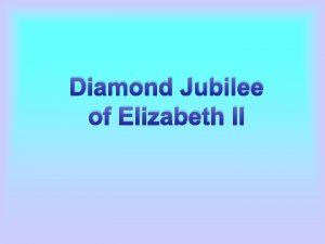 Diamond Jubilee of Elizabeth II 60 years on