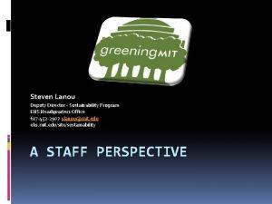 Steven Lanou Deputy Director Sustainability Program EHS Headquarters