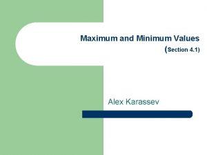 Maximum and Minimum Values Section 4 1 Alex