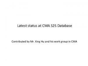 Latest status at CMA S 2 S Database