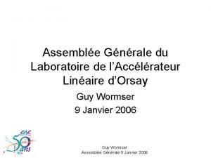 Assemble Gnrale du Laboratoire de lAcclrateur Linaire dOrsay