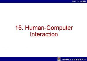 IMEN 315 15 HumanComputer Interaction IMEN 315 THE