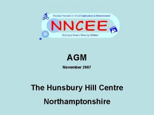 AGM November 2007 The Hunsbury Hill Centre Northamptonshire