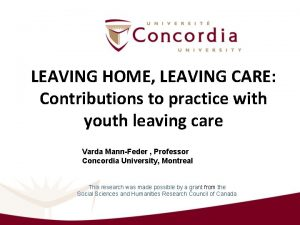 LEAVING HOME LEAVING CARE Contributions to practice with
