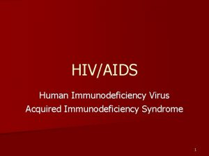 HIVAIDS Human Immunodeficiency Virus Acquired Immunodeficiency Syndrome 1