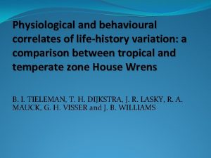 Physiological and behavioural correlates of lifehistory variation a