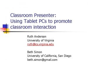 Classroom Presenter Using Tablet PCs to promote classroom