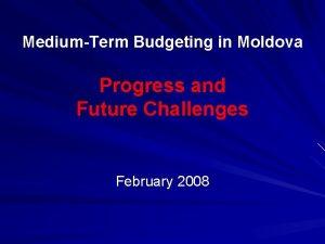 MediumTerm Budgeting in Moldova Progress and Future Challenges