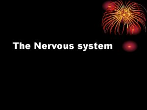 The Nervous system Communicate to maintain homeostasis The