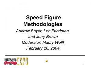 Speed Figure Methodologies Andrew Beyer Len Friedman and
