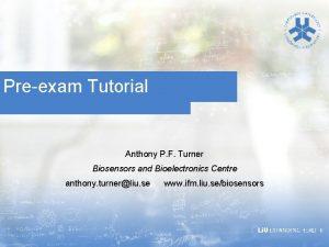Preexam Tutorial Anthony P F Turner Biosensors and
