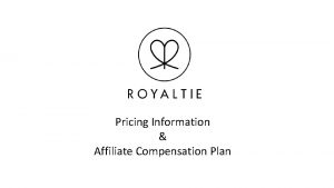 Pricing Information Affiliate Compensation Plan New Pricing Effective
