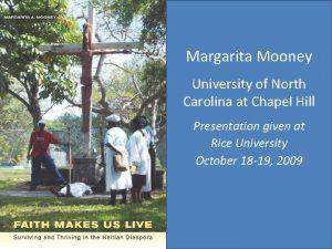 Margarita Mooney University of North Carolina at Chapel