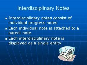 Interdisciplinary Notes n n n Interdisciplinary notes consist