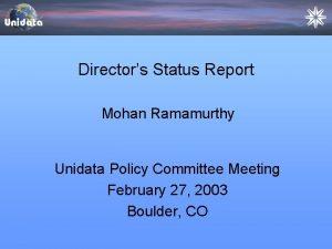 Directors Status Report Mohan Ramamurthy Unidata Policy Committee