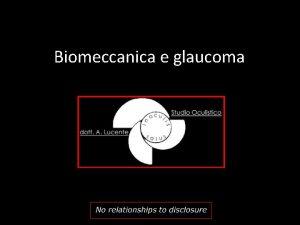 Biomeccanica e glaucoma 2 3 Glaucoma 4 5
