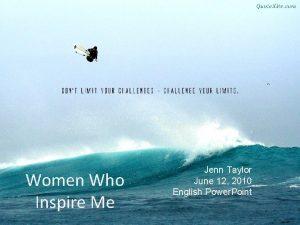 J Women Who Inspire Me Jenn Taylor June